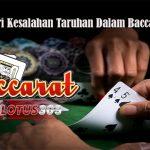 Cara Hindari Kesalahan Taruhan Dalam Baccarat Online